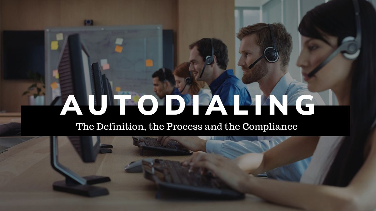 How Do I Manage an Autodialer in My Contact Center While Remaining TCPA Complaint?