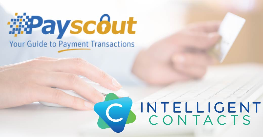 Intelligent Contacts Announces Partnership with Global Payment Processor Payscout
