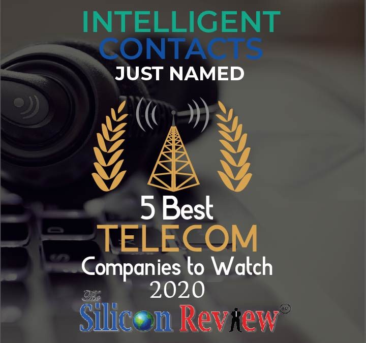 Press Release – Intelligent Contacts Named Top 5 Telecom Provider to Watch 2020